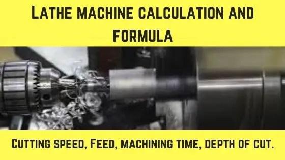 Lathe machine formula   Cutting speed, Depth of cut, feed
