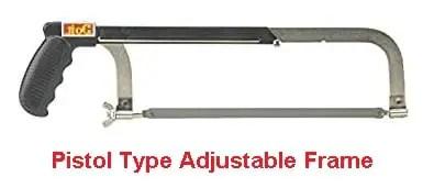 Types of hacksaw frame - Pistol type adjustable frame