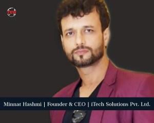 Minnat Hashmi Founder CEO iTech Solutions Pvt. Ltd