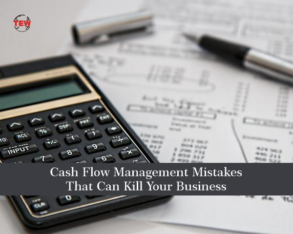 Cash Flow Management Mistakes That Can Kill Your Business