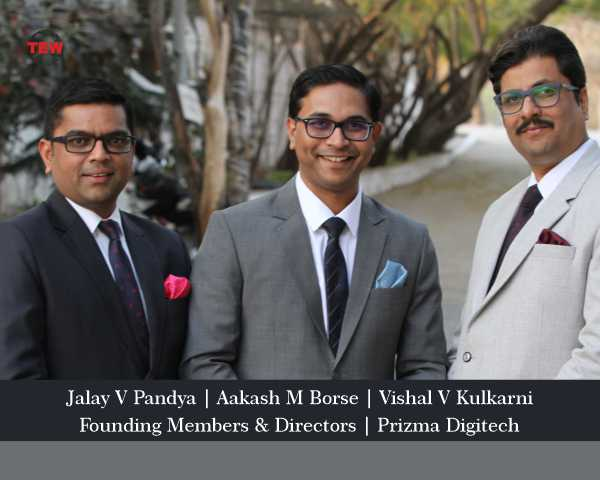 Mr Aakash M Borse, Mr Vishal V Kulkarni and Mr Jalay V Pandya | Founding Members and Directors | Prizma Digitech