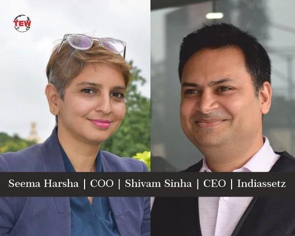 Seema Harsha COO Shivam Sinha CEO Indiassetz