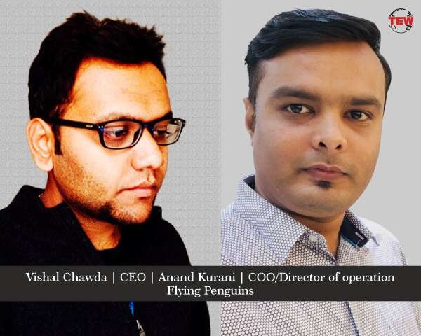 Vishal Chawda CEO Anand Kurani COO Director of operation | flying Penguins