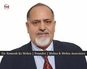 Dr. Ramesh Kr Mehta Founder Mehta & Mehta Associates