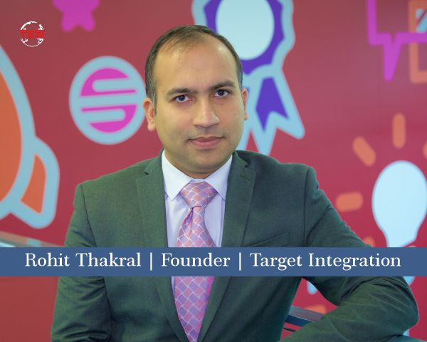 Rohit Thakral | Founder | Target Integration