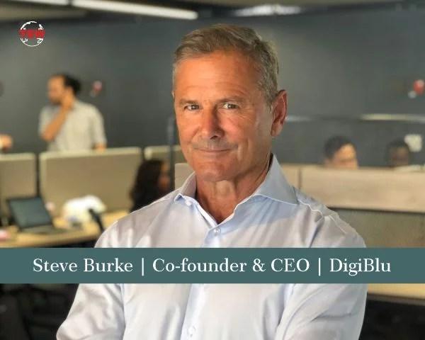 Steve Burke Co-founder & CEO DigiBlu