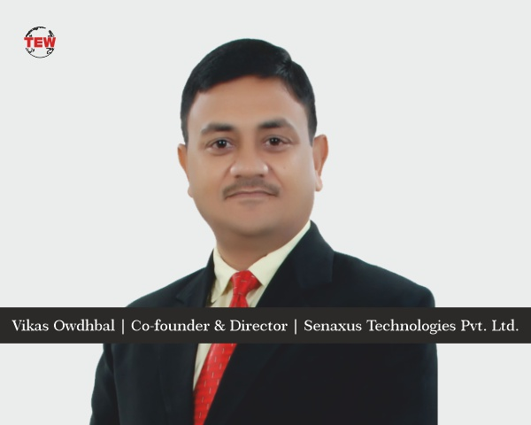 Vikas Owdhbal | Co-founder & Director | Senaxus Technologies Pvt. Ltd.