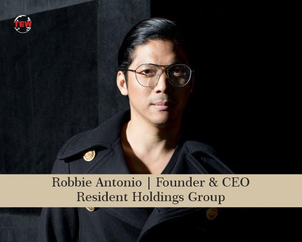 Robbie Antonio Founder & CEO Resident Holdings Group