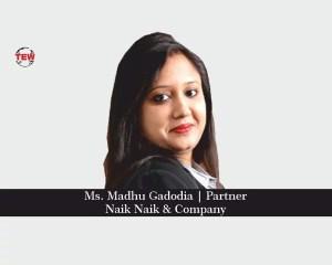 Ms. Madhu Gadodia Partner- Naik Naik & Company