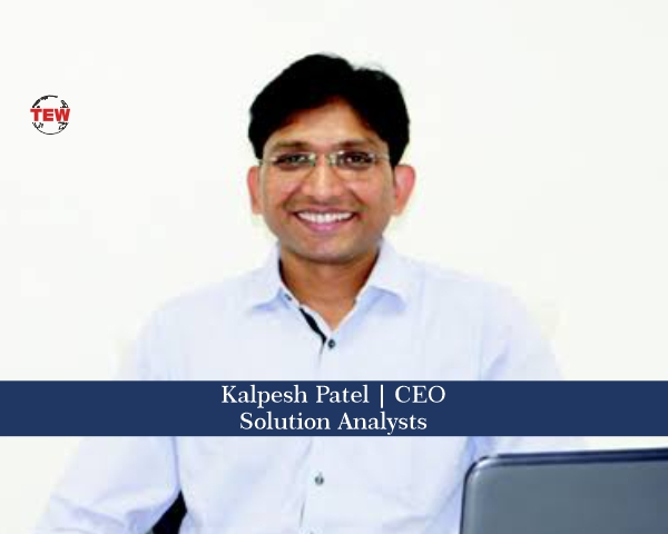 Kalpesh Patel CEO- Solutions Analysts