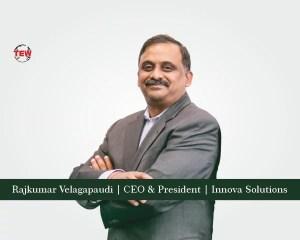 Rajkumar Velagapaudi CEO & President Innova Solutions