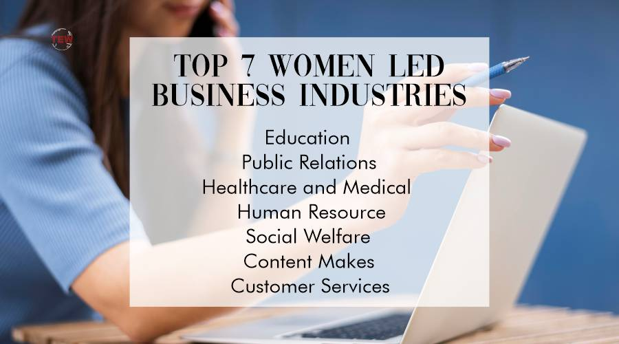 Top 7 Women-Led Business Industries