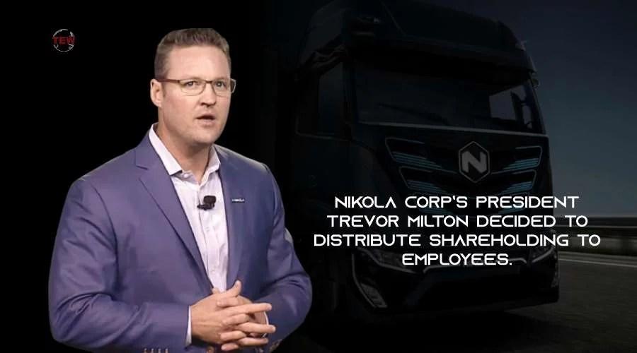 Nikola Corp's President Trevor Milton
