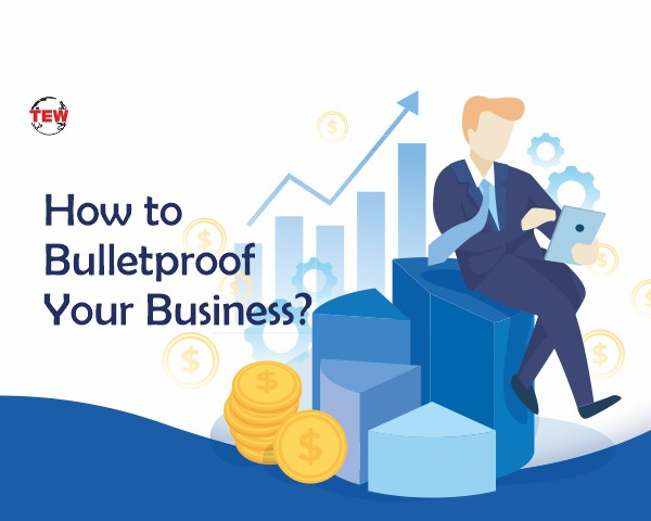 How to Bulletproof Your Business?