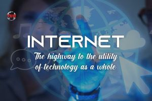 Internet – The highway to the utility of technology as a whole