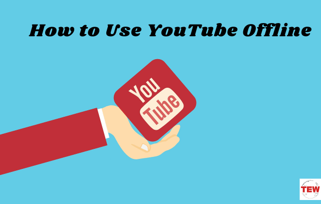 How to Use YouTube offline
