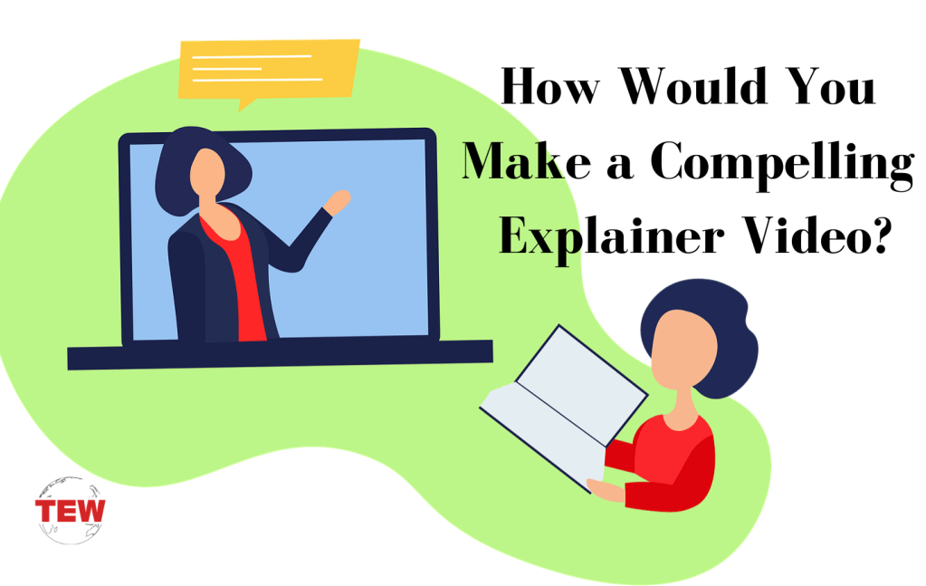 How Would You Make a Compelling Explainer Video?