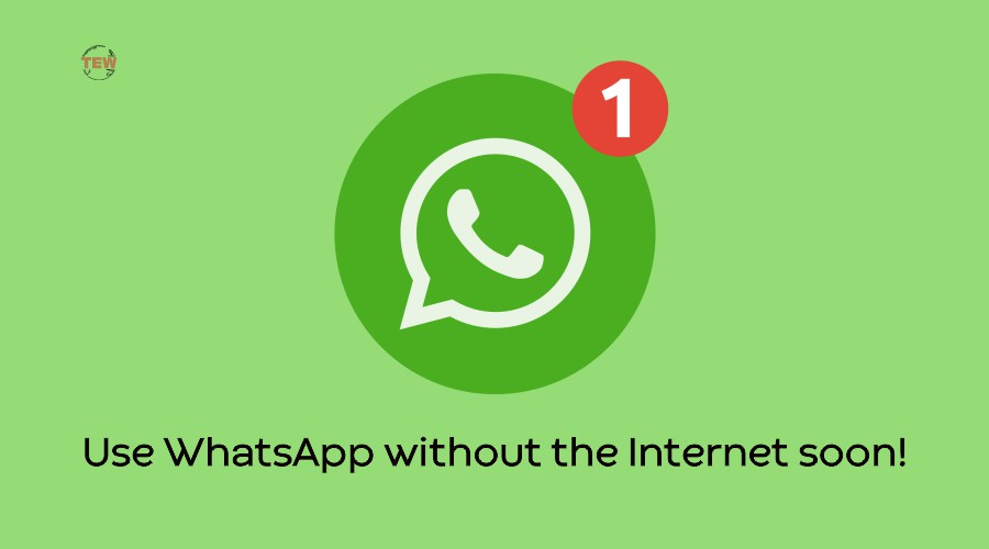 Use WhatsApp without the Internet soon!