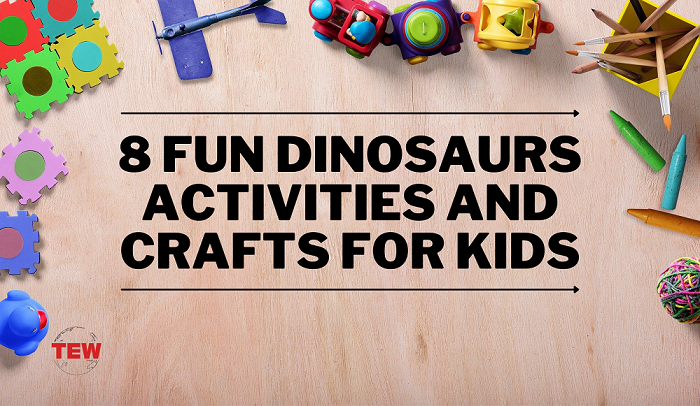8 Fun Dinosaurs Activities and Crafts for Kids