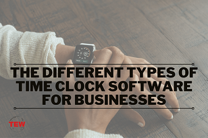 The Different Types Of Time Clock Software For Businesses