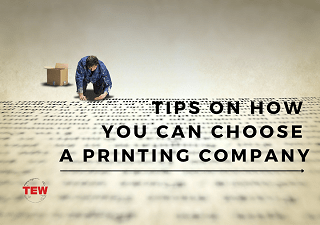 Tips on How You can Choose a Printing Company!