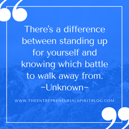 theres-a-difference-between-standing-up-for-yourself-and-knowing-which-battle-to-walk-away-from-unknown