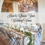 Wedding Wednesday: How to Choose Your Wedding Venue