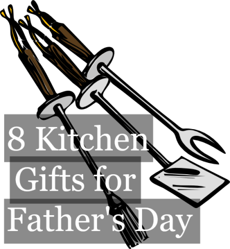 Father's Day Gift Guide for the dad who likes spending time in the kitchen (or at the grill) - www.mybottomlessboyfriend.com