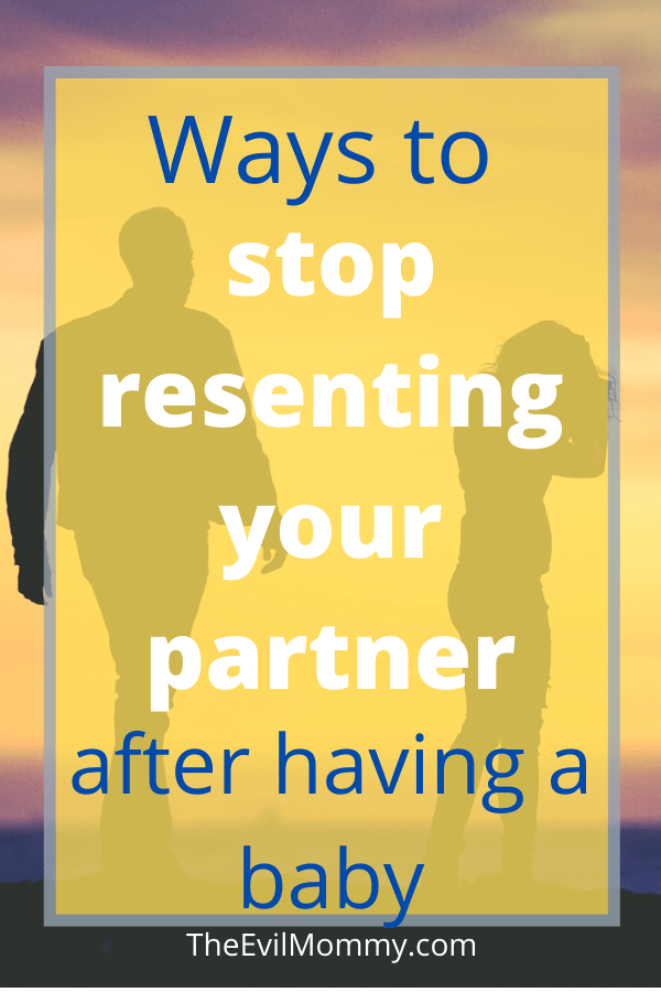 Ways to stop resenting your partner after having a baby
