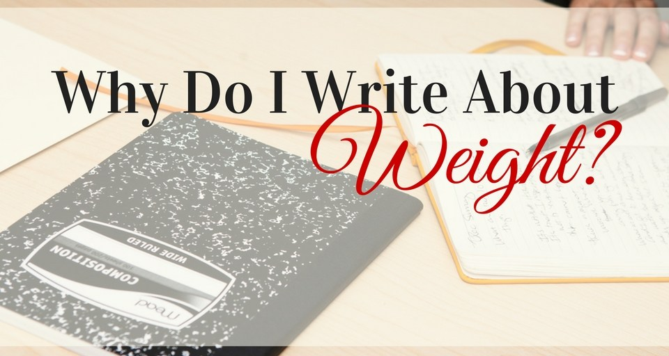 why do I write about weight?