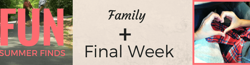 Fun Summer Finds Final Week - Family