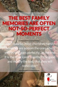 The best familymemories areoften not-so-perfect moments - Pin