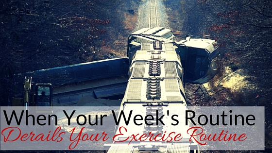 Image - When Your Week's Routine Derails Your Exercise Routine