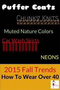 Fall 2015 Fashion Trends - How To Wear Over 40