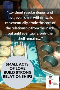 small acts of love build strong relationships, relationship tips