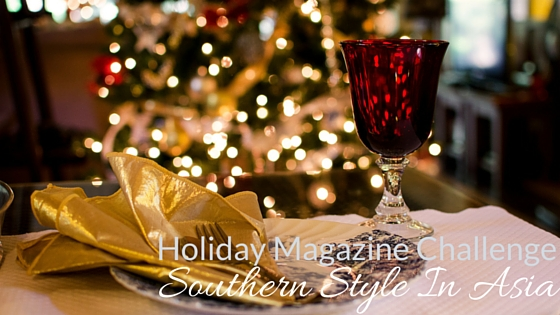Holiday Magazine My Way Challenge - Southern Style Meets Asia