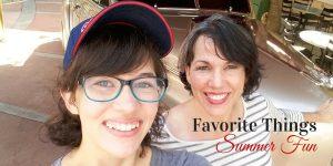 Summer Fun, Favorite Things