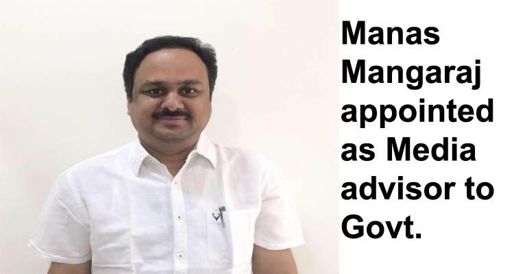 Manas Mangaraj appointed Media advisor to Odisha Government