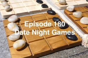Episode 180 - Date Night Games