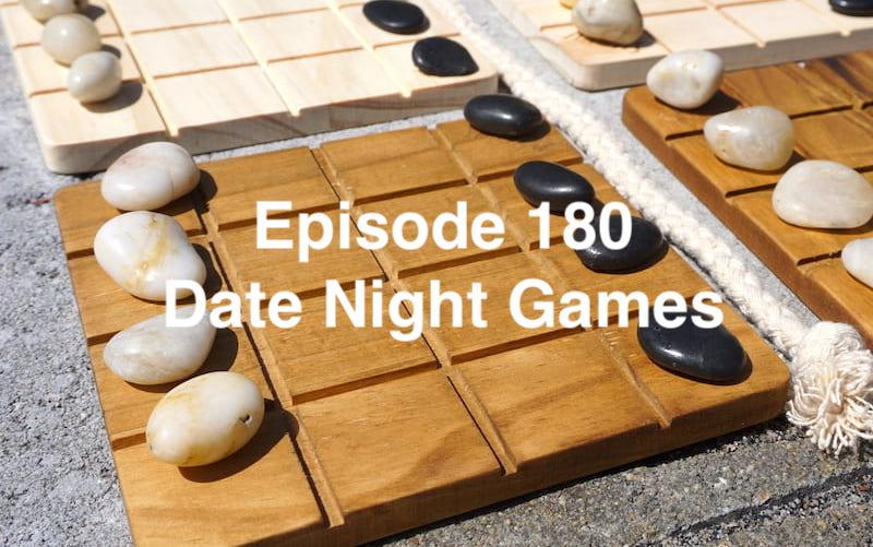 Episode 180 - Date Night Games