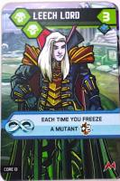 Mutants card: Leech Lord. Each time you freeze a mutant, +2 power.