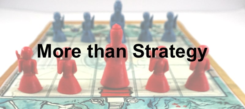 More than Strategy