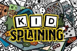 Kid Splaining