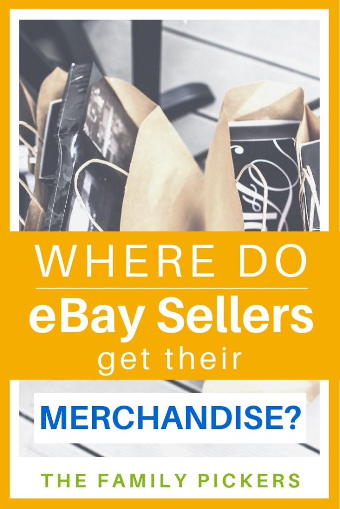 Where Do Ebay Sellers Get Their Merchandise The Family Pickers