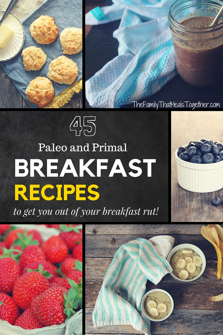 45 Primal And Paleo Diet Breakfast Recipes To Get You Out Of Your Breakfast Rut