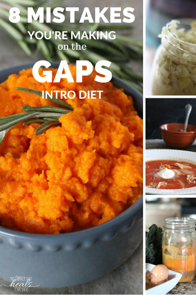 8 Mistakes You're Making on the GAPS Intro Diet | The Family That Heals Together