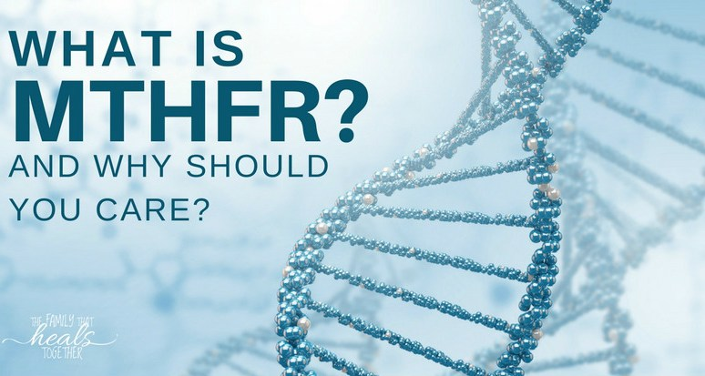What is MTHFR? And Why Should You Even Care?