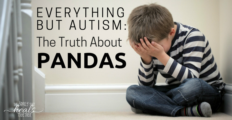Everything But Autism: The Truth About PANDAS Disorder   The Family That Heals Together