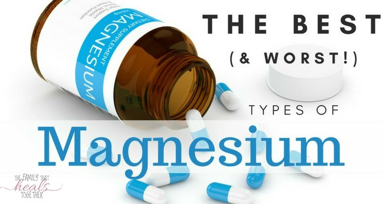 Types of Magnesium: The Best and Worst