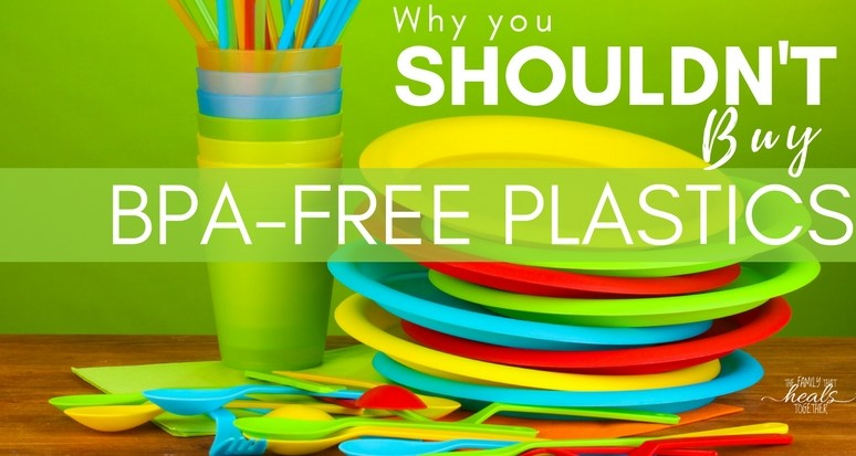 """Why You Shouldn't Buy """"BPA Free"""" Plastics (& What You Should Buy Instead!)"""